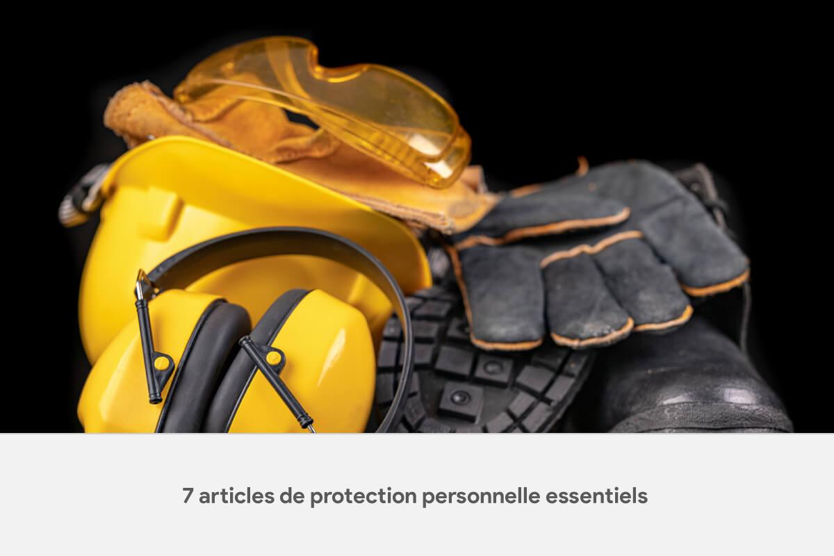 7 articles de protection personnelle essentiels